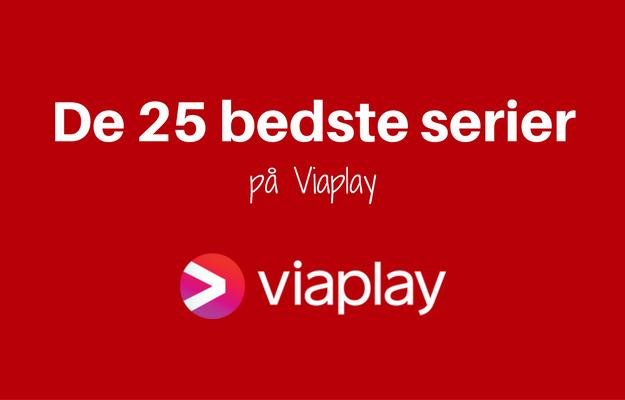 De 25 bedste serier på Viaplay